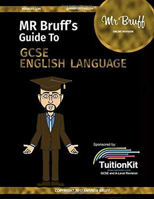 Mr Bruff's Guide to GCSE English Language by Andrew Bruff New Paperback Book
