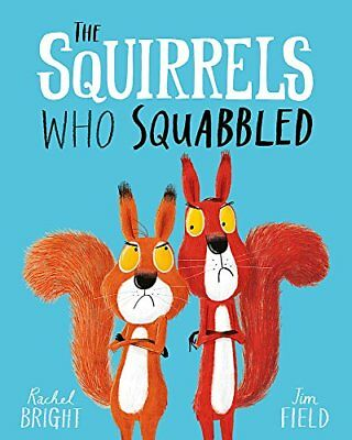 The Squirrels Who Squabbled by Rachel Bright New Paperback Book