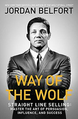 Way of the Wolf: Straight line selling: Mas by Jordan Belfort New Paperback Book