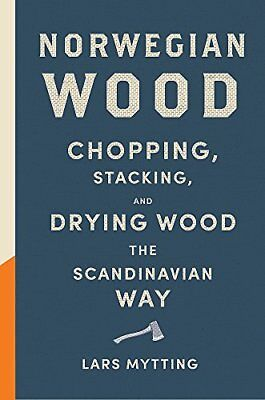 Norwegian Wood: Non-fiction Book of the Year  by Lars Mytting New Hardcover Book
