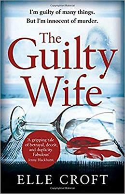 The Guilty Wife: A thrilling psychological susp by Elle Croft New Paperback Book