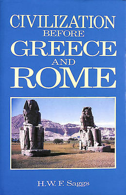 Civilization Before Greece and Rome by Saggs, H. W. F.