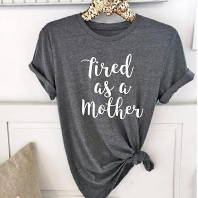 Womens Tired As A Mother Short Sleeve Ladies Funny Tops Tee T-Shirts New B