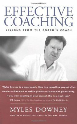 Effective Coaching: Lessons from the Coach's Coach: Lessons from the Coaches' C