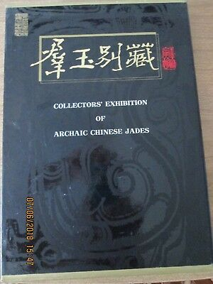 Collectors' Exhibition  Archaic Chinese Jades  1995  (Chinese w/ English) 247 pg