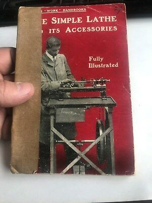 """VINTAGE old """"The simple Lathe and its accessories"""" British 1923 excellent book!"""
