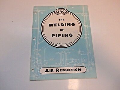 Airco-The Welding Of Piping,air Reduction Booklet-L@@k!