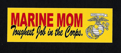 MARINE MOM Toughest Job in the Corps BUMPER STICKER PIN UP MARINES SON DAUGHTER