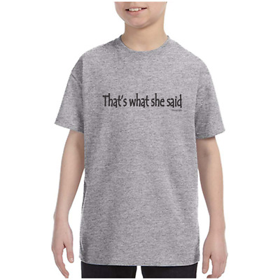 Youth Kids T-shirt That's What She Said