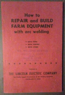 How to Repair and Build Farm Equipment with arc welding 1952 Ex Cond 128 pages