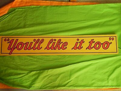 """Vintage Mission Orange You'll Like It Too Advertisement Sign 29.5"""" x 5"""""""