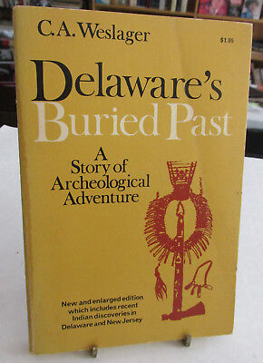 NATIVE AMERICANS IN DELAWARE, Delaware's Buried Past Archaeology, by Weslager