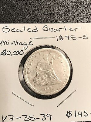 1875 -S VF 25C Liberty Seated Quarter. Mintage 680,000