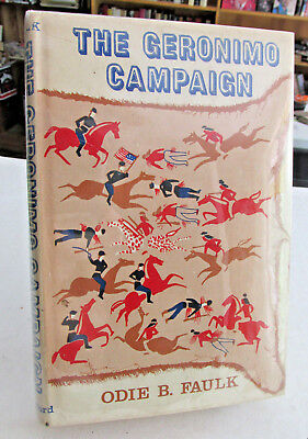 American Indian book, The GERONIMO CAMPAIGN by Odie B. Faulk, 1969 1st ed. Book