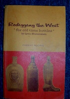 """Redigging The West """"for old time bottles"""" Lynn Blumenstein 1965 w/price guide"""