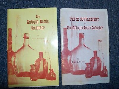 The Antique Bottle Collector by Grace Kendrick W/price Supplement  1966 3d Edit