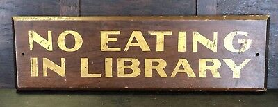 Antique 1900s Architectural Painted Wood Sign NO EATING IN LIBRARY, No Reserve!