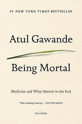 Being Mortal Illness, Medicine and What Matters in the End by Atul Gawande Book