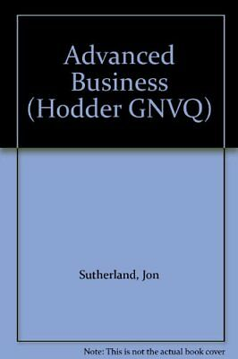 Advanced Business (Hodder GNVQ) By Jon Sutherland,Diane Canwell