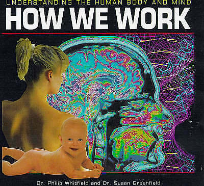 How We Work by Dr. Susan Greenfield and Dr. Phillip Whitfield (Hardback, 1997)