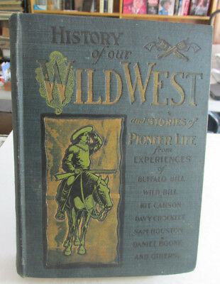History of Our Wild West And Stories of Pioneer Life, By D.M. Kelsey, 1902, ills