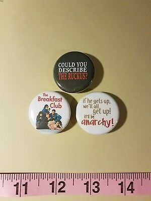 3 The Breakfast Club Pinback Buttons Humourous Ruckus Anarchy 80's Pin Flair