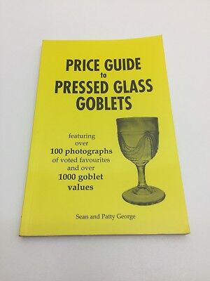 Price Guide To Pressed Glass Goblets, Sean & Patty George, 1996