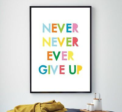 Never Never Ever Give Up Poster Print, Children's Bedroom Wall Art Inspirational