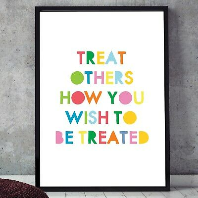 Treat Others How You Wish To Be Treated Poster Print Kids Wall Art Inspirational