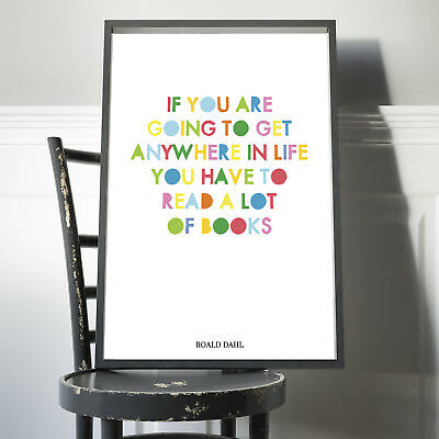 Roald Dahl Quote If You Are Going To Get Anywhere Poster Print Kids Wall Art