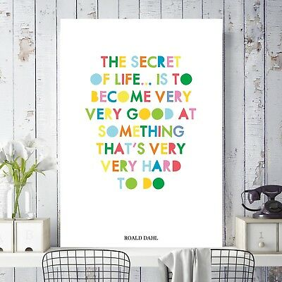 Roald Dahl Quote - The Secret Of Life Is To Become... Poster Print Kids Wall Art
