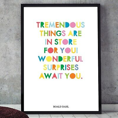 Roald Dahl Quote - Tremendous Things Are In Store Poster Print Kids Wall Art