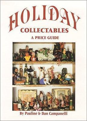 HOLIDAY COLLECTABLES A PRICE GUIDE By Dan Campanelli - Hardcover Autographed
