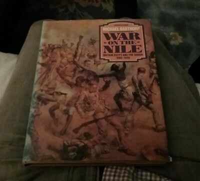 WAR ON THE NILE. BRITAIN EGYPT & SUDAN. Michael Barthorp. 1984. Fully Illustr.