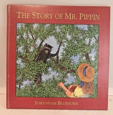 The Story of Mr. Pippin by Johannah Bluedorn (2004, Hardcover)