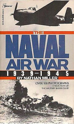 The Naval Air War 1939-1945 by Nathan Miller