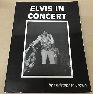 Elvis Presley In Concert By Christopher Brown Limited 400 Copies Book