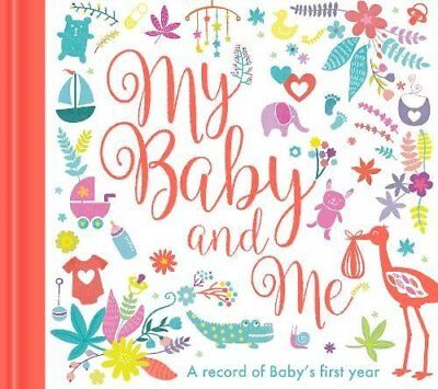 My Baby and Me: A Baby Record Book, Diary Book, Capture all Memory and Photos