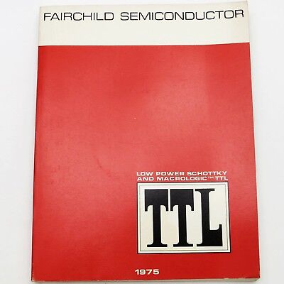 FAIRCHILD 1975 LOW POWER SCHOTTKY & MACROLOGIC TTL Vintage DATA BOOK / IC MANUAL