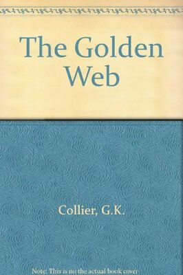 The Golden Web By G.K. Collier