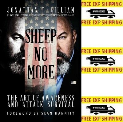 Sheep No More: The Art of Awareness and Attack by Jonathan T.Gilliam [Paperback]