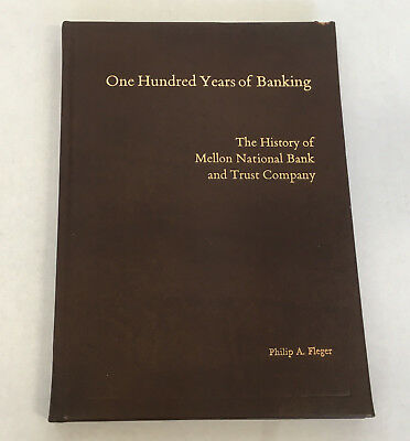 one hundred years of banking the history of mellon bank 1969 board members book
