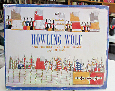 American Indian Book, HOWLING WOLF And The History of LEDGER ART, Joyce Szabo