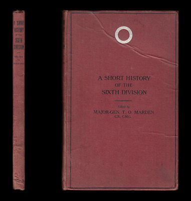 Marden A SHORT HISTORY OF THE SIXTH 6TH DIVISION Aug 1914-March 1919 YPRES Somme