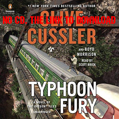 Typhoon Fury The Oregon Files, Book 12 - Clive Cussler, Boyd Morriso [AUDIOBOOK]