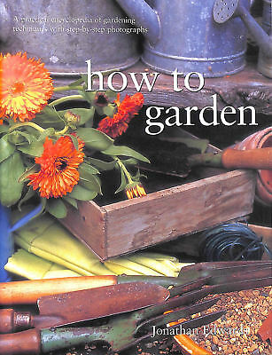 How To Garden by Jonathan Edwards