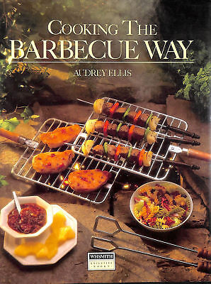 Cooking the Barbecue Way by Audrey Ellis