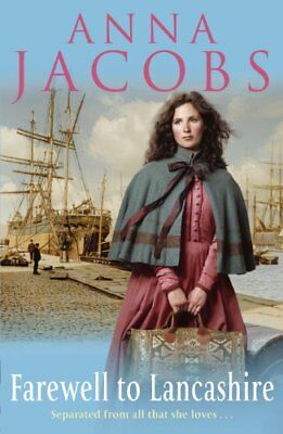 Farewell to Lancashire By Anna Jacobs. 9780340954058