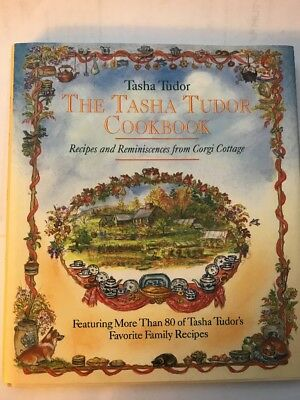Tasha Tudor Cookbook Recipes and Reminiscences from Corgi Cottage New 1st/1st