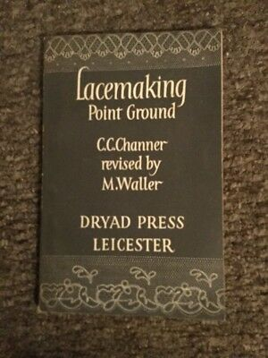 Lace Making Point Ground Pb Book By CC Channel Revised By M Waller 1959 3rdEd
